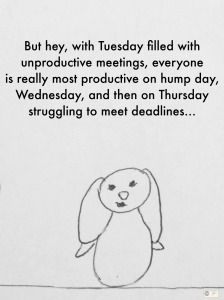 Monday - workweek bunny bunreal wednesday thursday hump day